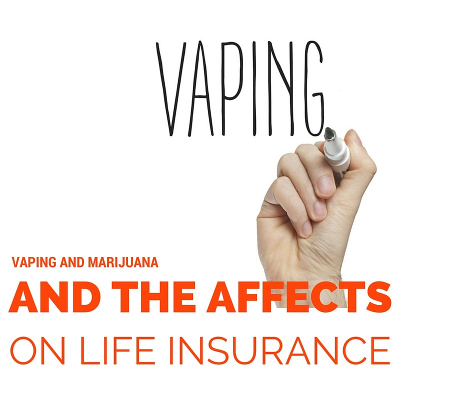 Will You Pay More for Life Insurance If You Smoke E-Cigarettes or Marijuana?